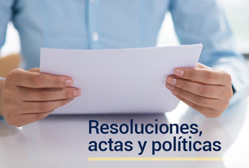 Resoluciones, actas y politicas