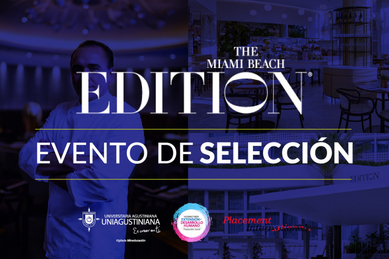 Placement International regresa a la UNIAGUSTINIANA con The Miami Beach EDITION Hotel